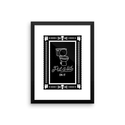 Put a lid on it framed print
