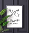 Squeeze my bottom framed bathroom print