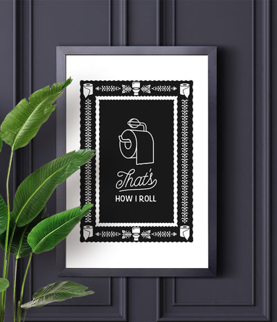 That's how I roll framed print