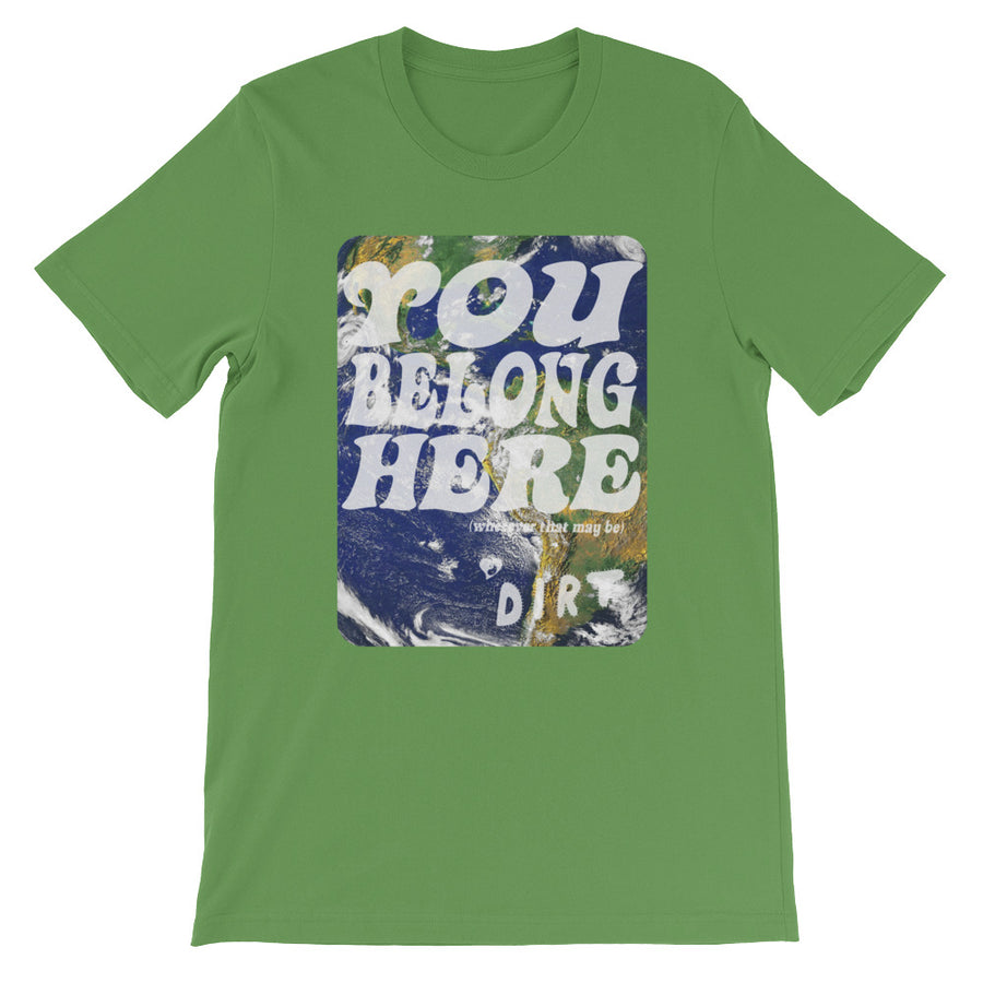 YOU BELONG HERE (EARTH) TEE - DIRT