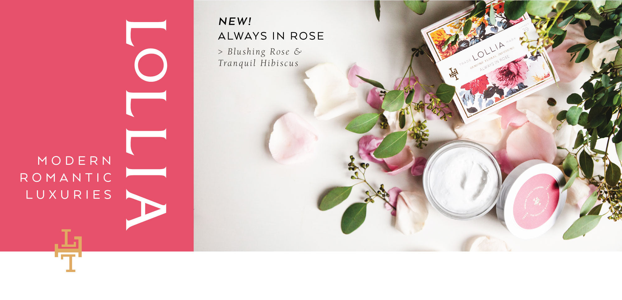NEW! Always in Rose by Lollia