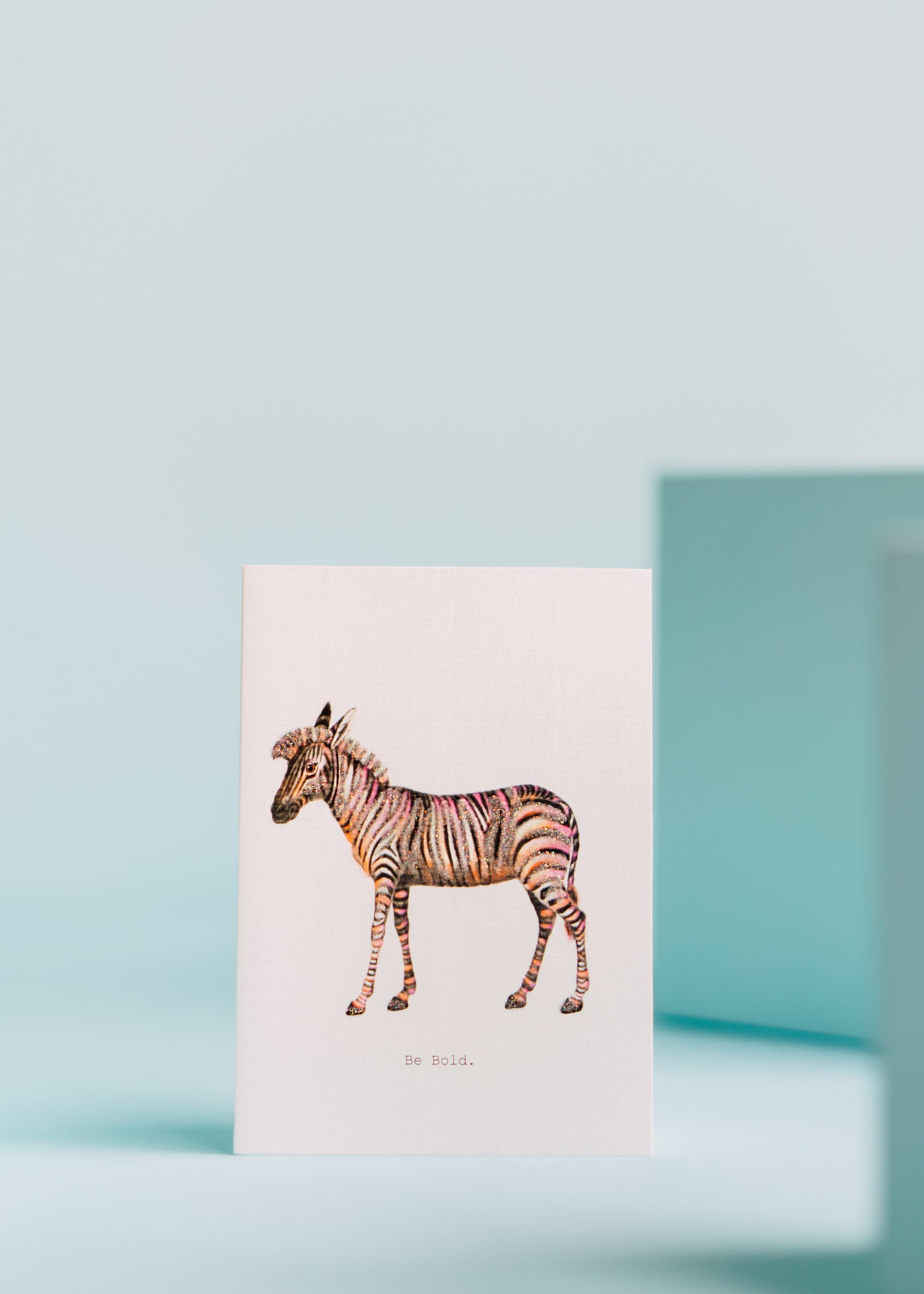 Be Bold Greeting Card