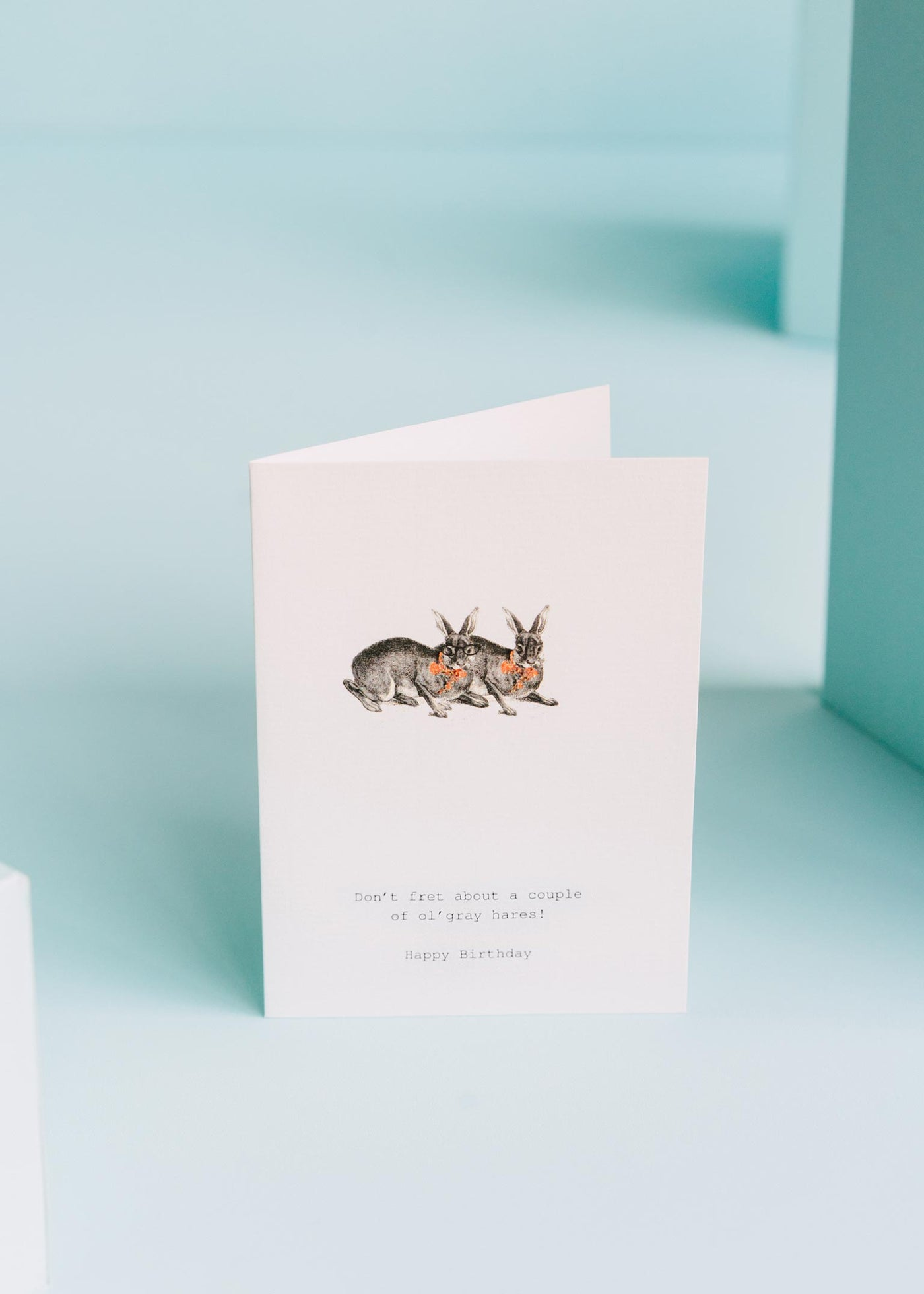 Don't Fret About A Couple of Gray Hares Birthday Card