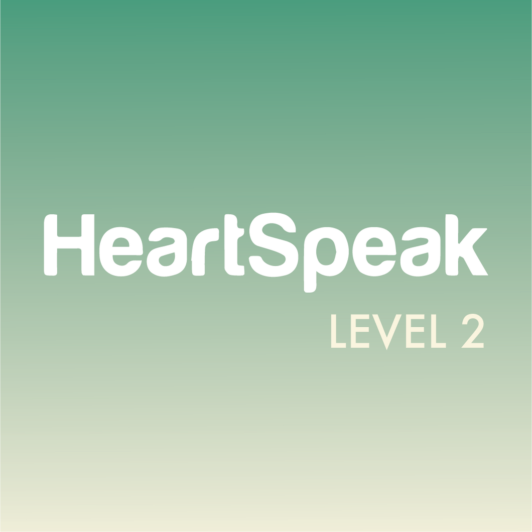 HeartSpeak Level 2 - LIVE Online Course - 21/22 March & 4/5April 2020