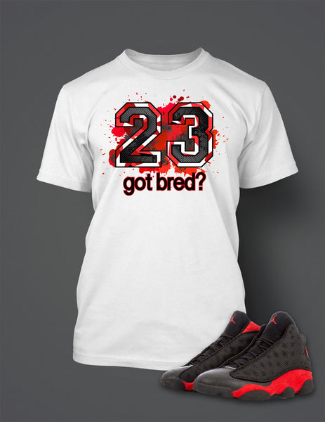 Got Bred T Shirt to Match Retro Air Jordan 13 Bred Shoe