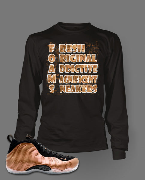 cd6f3501a3109 Long Sleeve T shirt To Match Air Foamposite One Dirty Copper - Just Sneaker  Tees ...