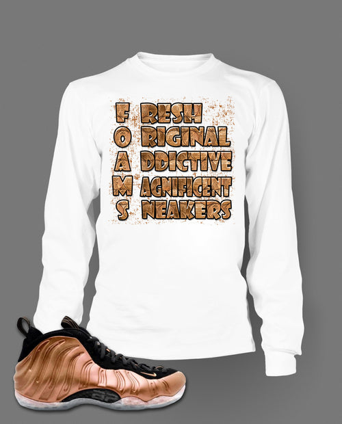 Long Sleeve T shirt To Match Air Foamposite One Dirty Copper - Just Sneaker Tees - 2