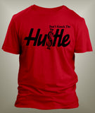 Don't Knock The Hustle Graphic T Shirt - Just Sneaker Tees - 5