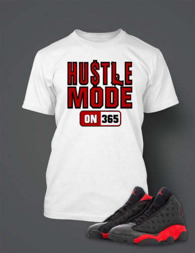 Hustle Mode T Shirt to Match Retro Air Jordan 13 Bred Shoe