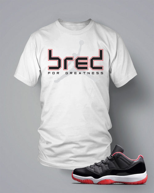 T Shirt To Match Retro Air Jordan 11 Low Top Shoe Bred For Greatness - Just Sneaker Tees