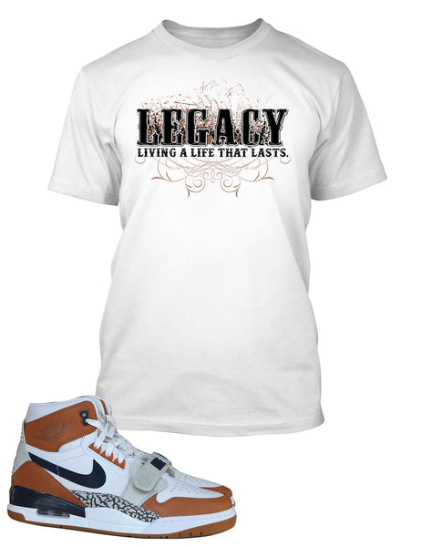 Living a Life That Last Graphic T Shirt to Match Air Jordan Legacy 312 Shoe
