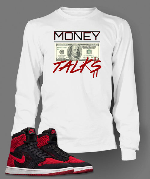 New Long Sleeve Money Talks Graphic T-Shirt To Match Retro Air Jordan 1 Flynit Shoe