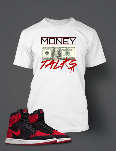 Graphic Money Talks T Shirt To Match Retro Air Jordan 1 Flynit Shoe