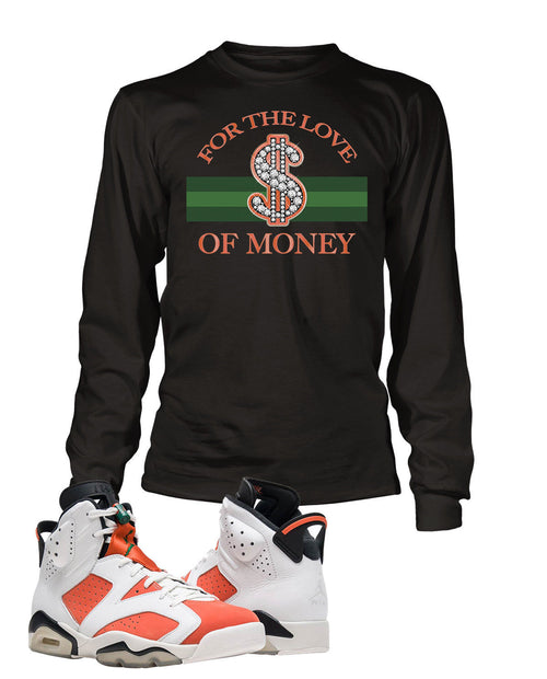 For The Love of Money Graphic T Shirt to Match Retro Air Jordan 6 Gatorade Shoe
