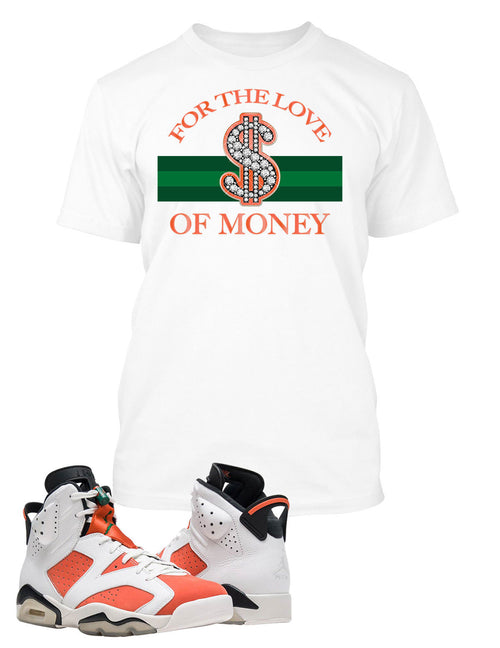 3610a37ad5d5 For The Love of Money T Shirt to Match Retro Air Jordan 6 Gatorade Shoe