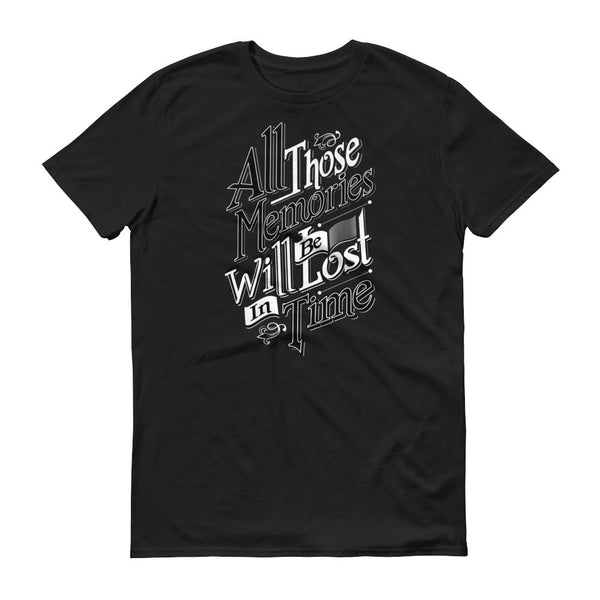 All Those Memories Will Be Lost in Time  Graphic T-shirt