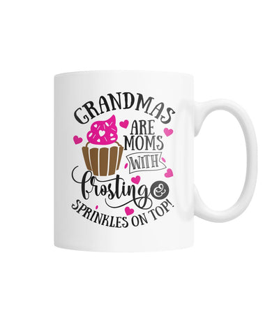 Grandmas are Moms with Frosting and Sprinkles Mug