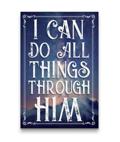 I Can Do All Things Through Him Wall Art
