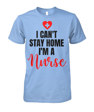 Can't Stay Home I'm a Nurse