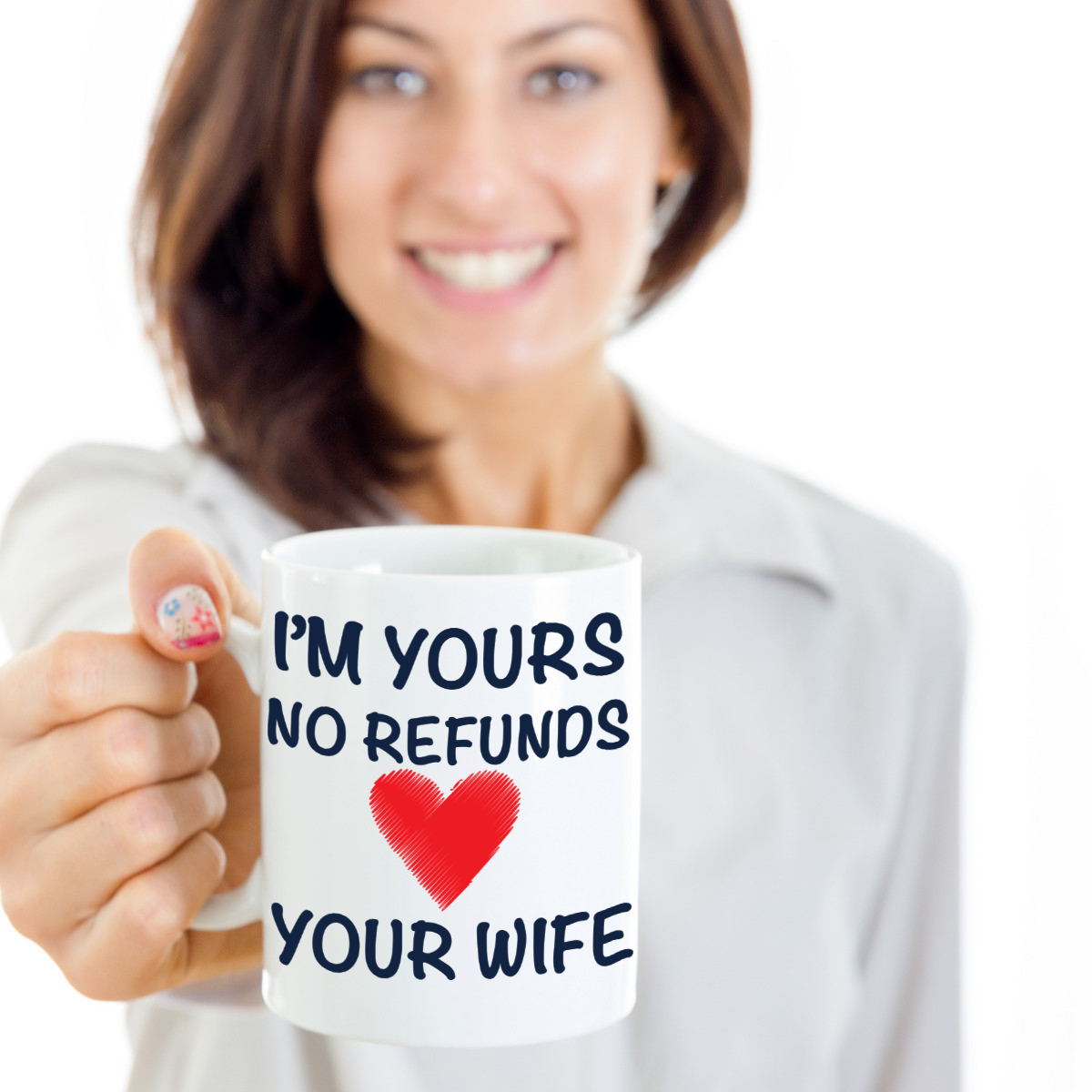 I'm Yours No Refunds Mug White Coffee Mug