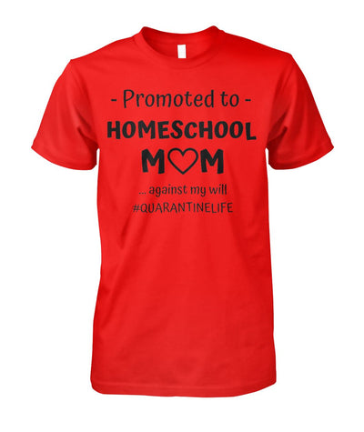 Promoted to Homeschool Mom Shirt
