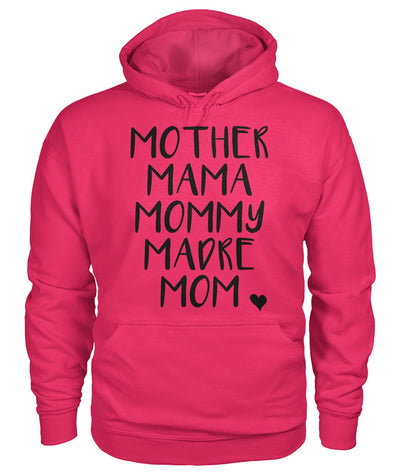 Mother Mama Mommy Madre Mom Tshirt Gildan Hoodie