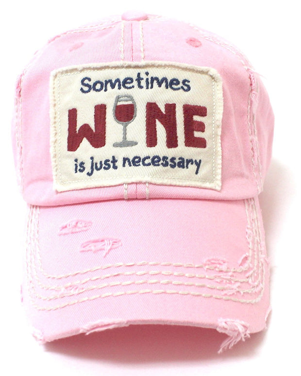Baby Pink Sometimes Wine is just Necessary Hat w/Wine Glass Monogram Back - Caps 'N Vintage