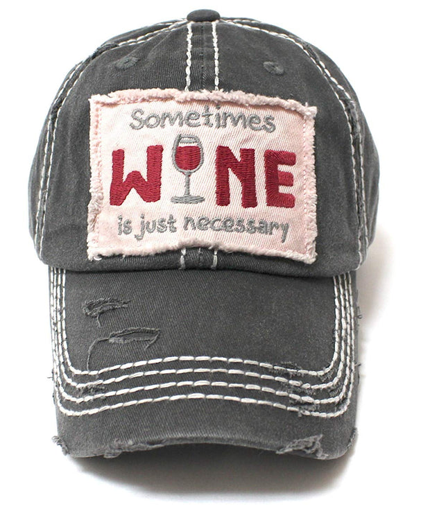 Charcoal Sometimes Wine is just Necessary Patch Embroidery Hat - Caps 'N Vintage