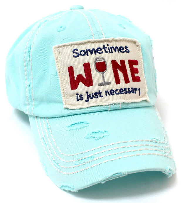 Icy Blue Sometimes Wine Is Just Necessary Patch Embroidery Hat w/Wine Glass Monogram Back - Caps 'N Vintage