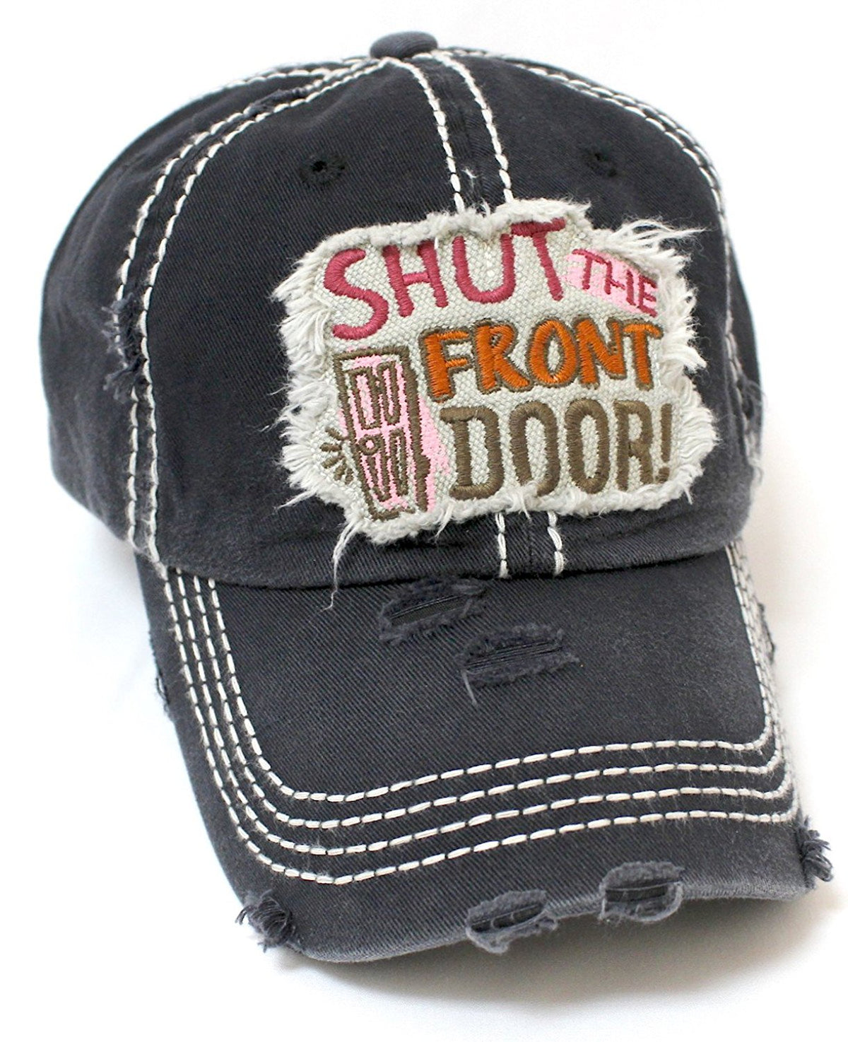 CAPS 'N VINTAGE Women's Black Shut The Front Door! Patch Embroidery Humor Baseball Hat - Caps 'N Vintage