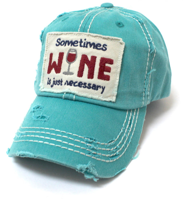 "Turquoise ""Sometimes Wine is Just Necessary"" Patch Embroidery Hat w/Wine Glass Monogram Back - Caps 'N Vintage"