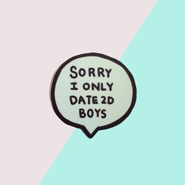 sorry i only date 2d boys vinyl sticker
