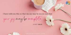 Yes, Your Joy Will Overflow!