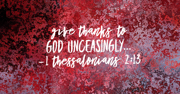 Image result for 2 Thessalonians 2:13 Give Thanks