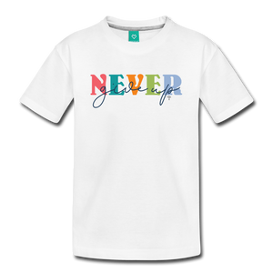 Never Give Up Toddler Premium T-Shirt - white