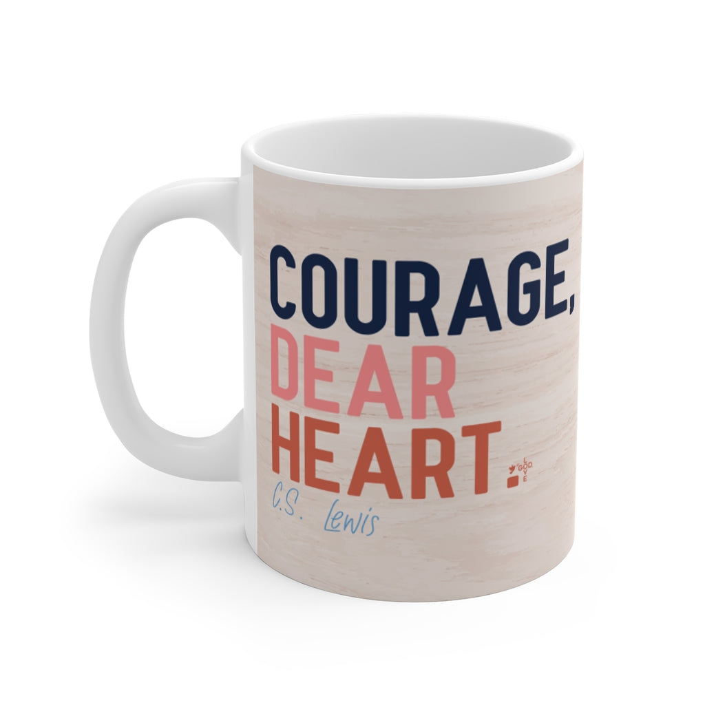 Courage, Dear Heart Mug 11oz