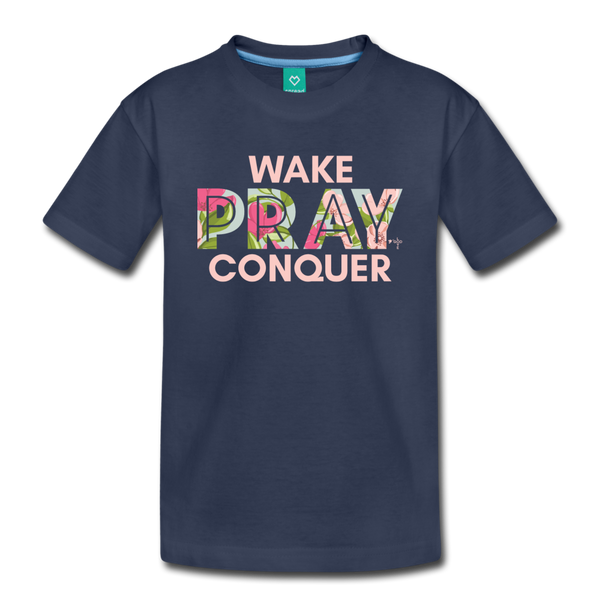 Wake Pray Conquer Toddler Premium T-Shirt - navy