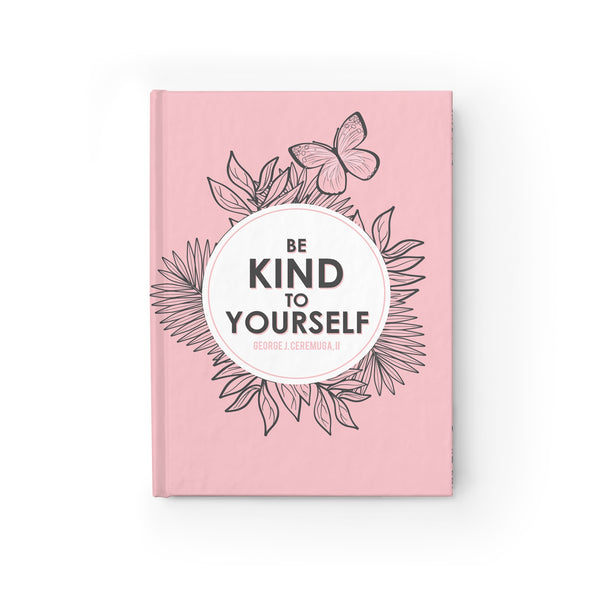 Be Kind To Yourself Hardcover Journal - Blank - Shop Love God
