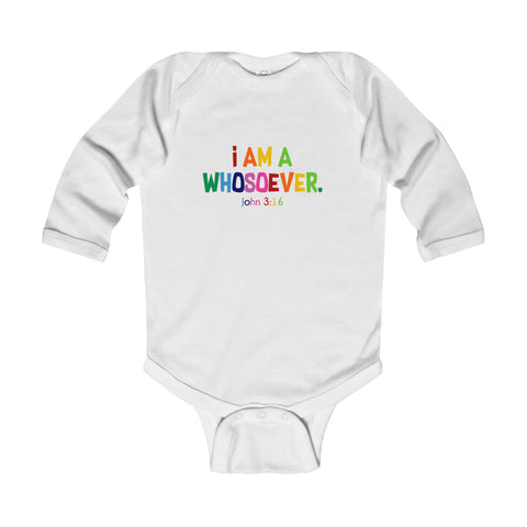 I Am A Whosoever Infant Longsleeve Body Suit - Shop Love God