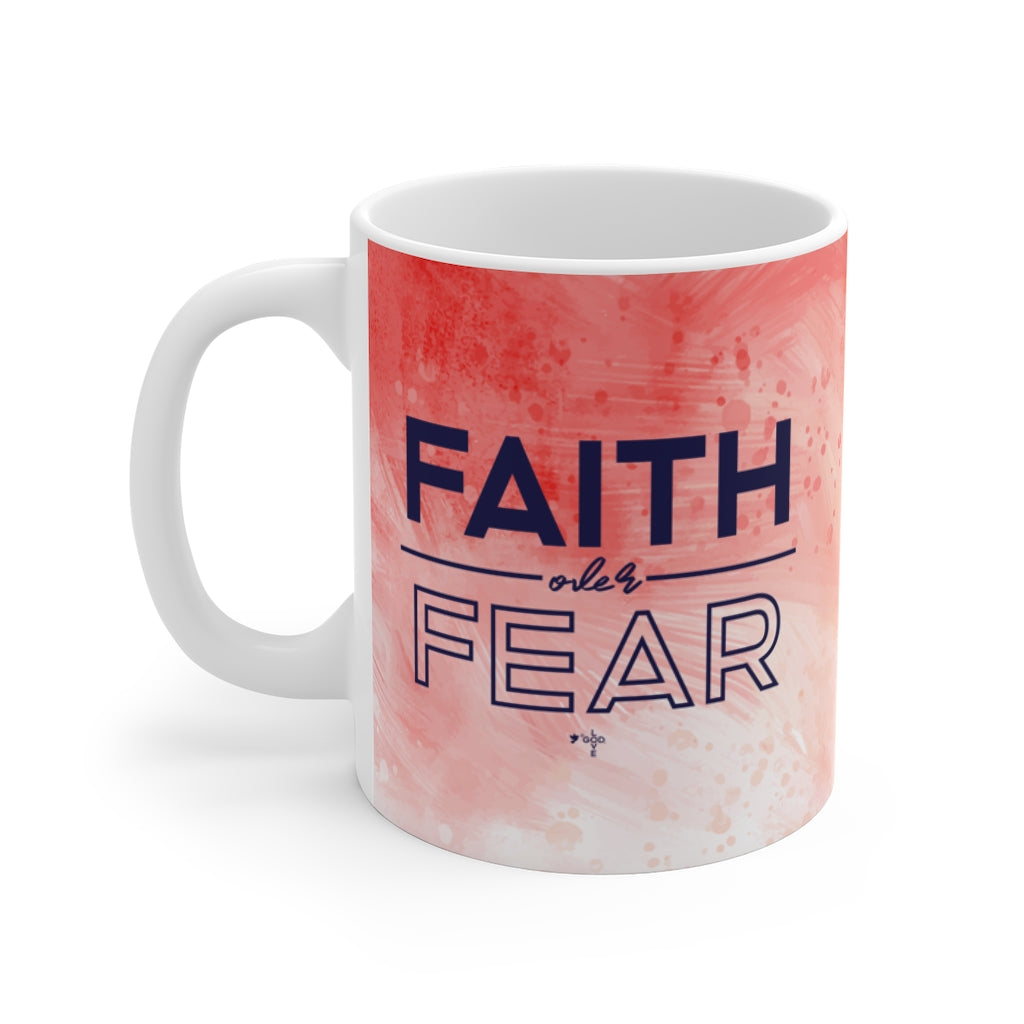 Faith over Fear Mug 11oz