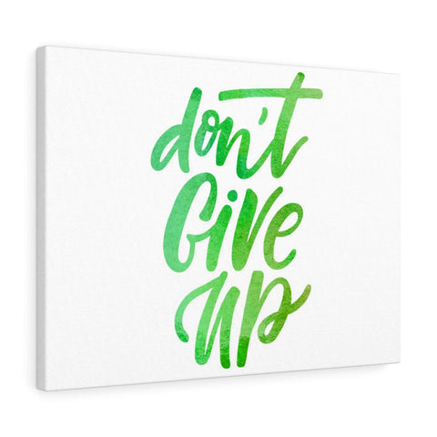 Don't Give Up Canvas Gallery Wraps - Shop Love God