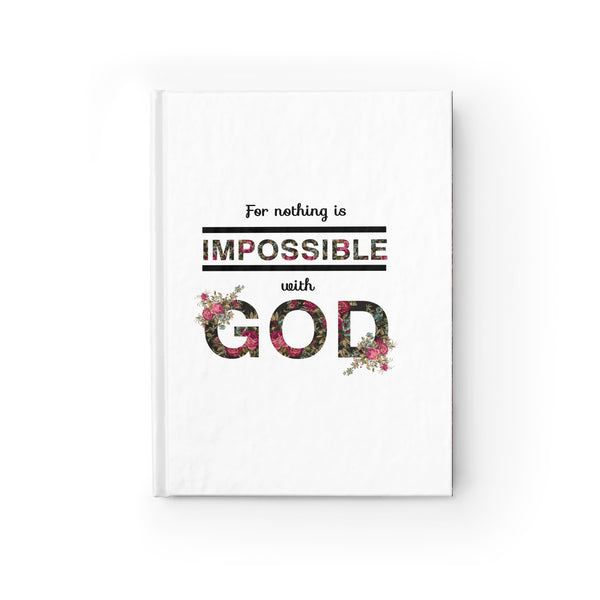 For Nothing Is Impossible With God Hardcover Journal - Blank - Shop Love God