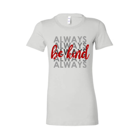 Be Kind Always Ladies Favorite T-Shirt - Shop Love God