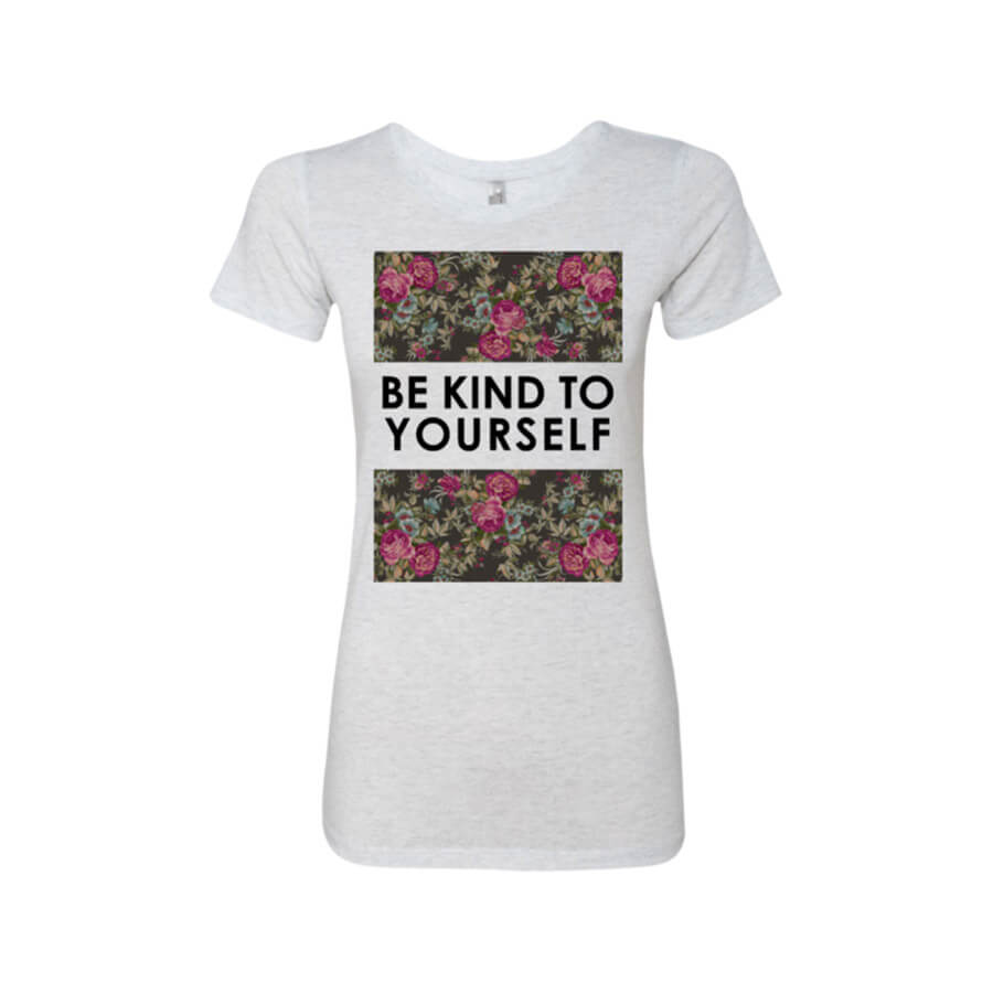 Be Kind To Yourself Ladies' Triblend T-Shirt - Shop Love God