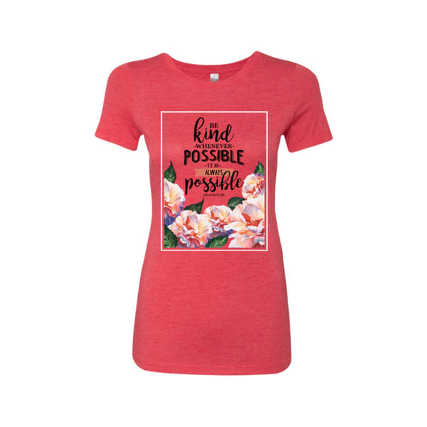Be Kind Whenever Possible Ladies' Triblend T-Shirt - Shop Love God