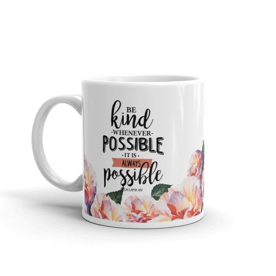 Be Kind Whenever Possible White Mug - Shop Love God