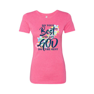 Do Your Best Ladies' Triblend T-Shirt - Shop Love God