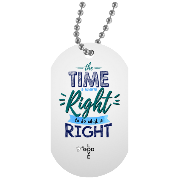 Do What Is Right Dog Tag - Shop Love God