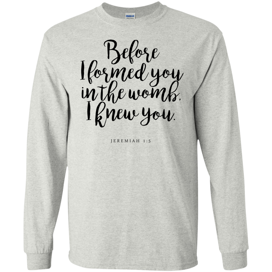 Before I Formed You Men's Ultra Cotton Long Sleeves - Shop Love God
