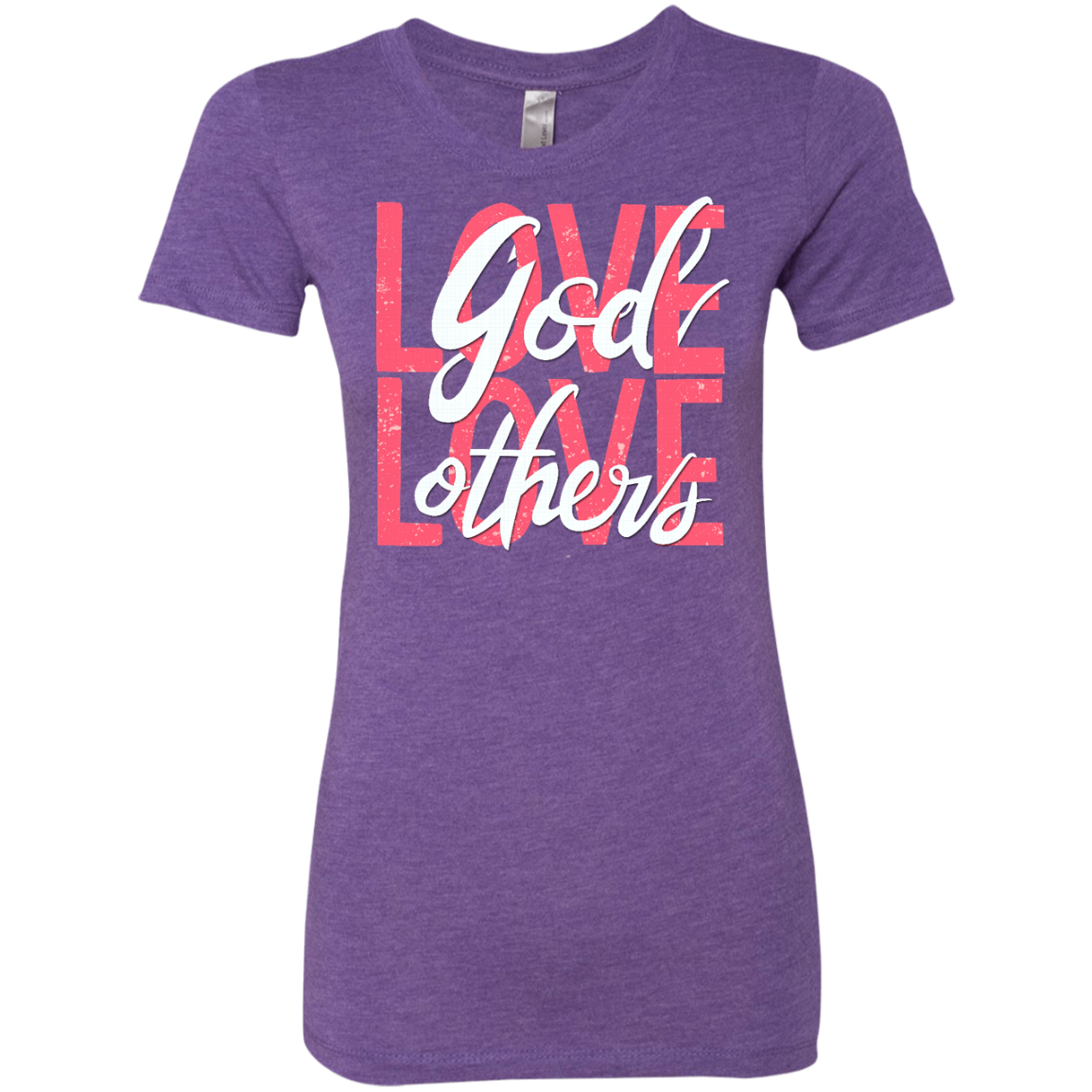 Love God, Love Others Ladies' Triblend T-Shirt - Shop Love God